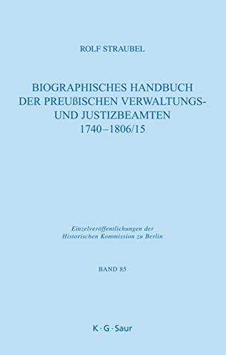 Biographisches Handbuch der preußischen Verwaltung- und Justizbeamten: Straubel, Rolf: