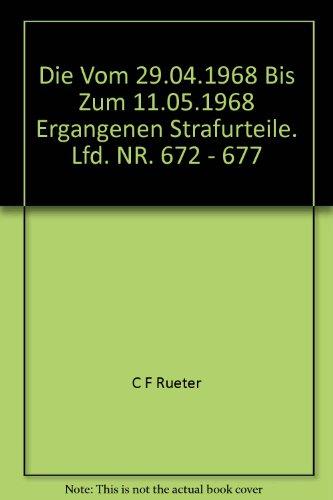 9783598238192: Justiz und NS-Verbrechen: Nazi Crimes on Trial: Vol. 23 ff.: Vol. 28: Die vom 29.04.1968 bis zum 11.05.1968 ergangenen Strafurteile. Lfd. Nr. 672 - 677 (German Edition)