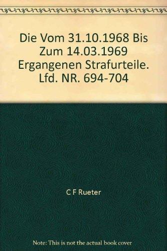 9783598238222: Justiz und NS-Verbrechen: Nazi Crimes on Trial: Vol. 23 ff.: Vol. 31: Die vom 29.04.1968 bis zum 11.05.1968 ergangenen Strafurteile. Lfd. Nr. 694 - 704 (German Edition)