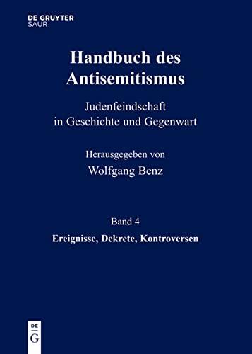 9783598240768: Handbuch des Antisemitismus 04. Ereignisse, Dekrete, Kontroversen