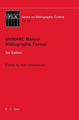 UNIMARC Manual Bibliographic Format Ifla Series on Bibliographic Control: Alan