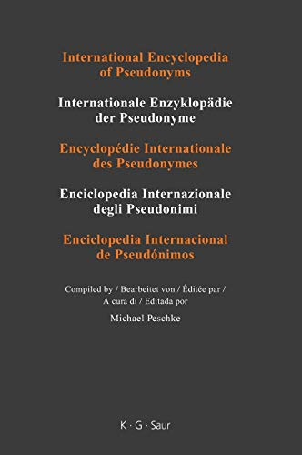 International Encyclopedia of Pseudonyms: Part I: Real Names: Vol. 1: A - Bradds: Peschke, Michael