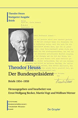 9783598251283: Der Bundesprasident: Briefe 1954-1959 (Theodor Heuss Stuttgarter Ausgabe Briefe)