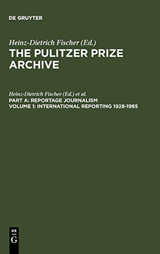 9783598301711: International Reporting 1928-1985: From the Activities of the League of Nations to Present-Day Global Problems (Pulitzer Prize Archive Part A)