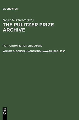 General Nonfiction Award 1962 - 1993 (Pulitzer Prize Archive Part C): K. G. Saur