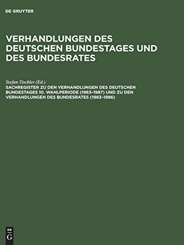 9783598302398: Sachregister Zu Den Verhandlungen Des Deutschen Bundestages 10. Wahlperiode (1983 1987) Und Zu Den Verhandlungen Des Bundesrates (1983 1986)