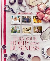 9783598382291: Country Living Turn Your Hobby Into a Business