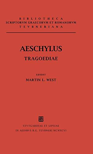Tragoediae Cum Incerti Poetae Prometheo Bibliotheca scriptorum Graecorum et Romanorum Teubneriana: ...