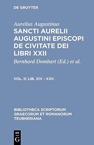 9783598711053: 2: De Civitate Dei Libri XXII, vol. II: Libri XIV-XXII (Bibliotheca scriptorum Graecorum et Romanorum Teubneriana)