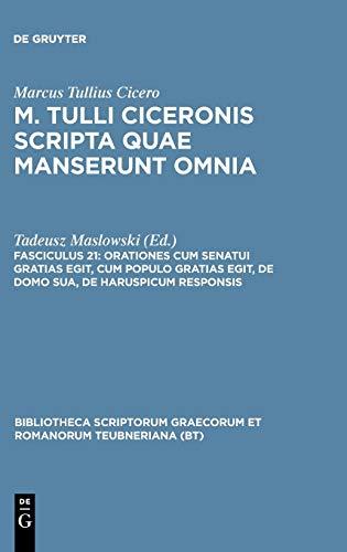9783598711923: Scripta Quae Manserunt Omnia, fasc. 21: Orationes (Post Reditum): Cum Senatui Gratias Egit, Cum Populo Gratias Egit, De Domo Sua, De Harsupicum ... ... Graecorum et Romanorum Teubneriana)