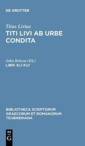 9783598714917: Libri XLI-XLV (Bibliotheca Teubneriana)