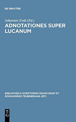 9783598715037: Adnotationes Super Lucanum (Bibliotheca scriptorum Graecorum et Romanorum Teubneriana)