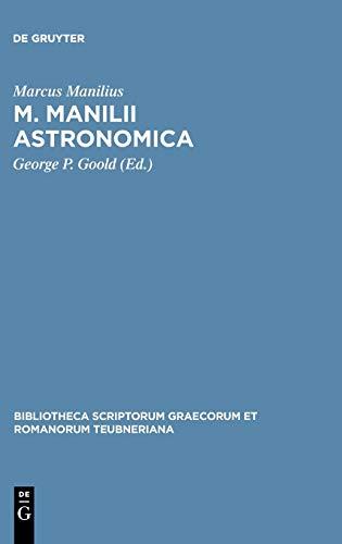 9783598715280: Astronomica (Bibliotheca scriptorum Graecorum et Romanorum Teubneriana)