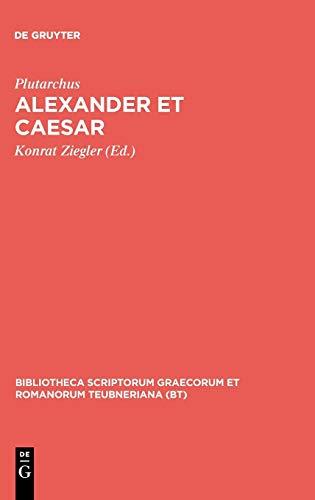 9783598716928: Vitae Parallelae: Alexander et Caesar (Bibliotheca scriptorum Graecorum et Romanorum Teubneriana)