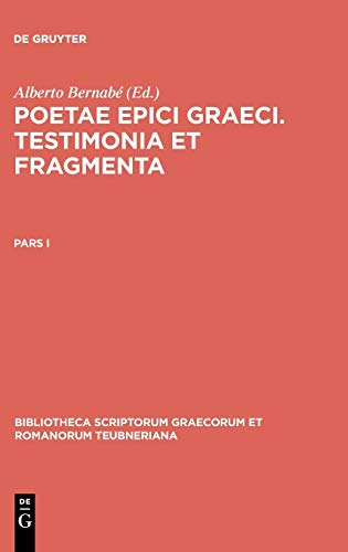 9783598717062: Poetae epici Graeci. Testimonia et fragmenta. Pars I (Bibliotheca scriptorum Graecorum et Romanorum Teubneriana) (Latin Edition)