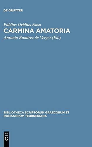 Carmina Amatoria (Bibliotheca Scriptorum Graecorum Et Romanorum: Publius Ovidius Naso