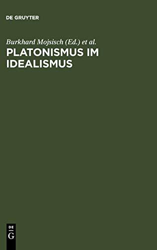 9783598730115: Platonismus Im Idealismus: Die Platonische Tradition in Der Klassischen Deutschen Philosophie