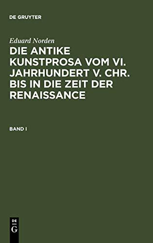 Norden, Eduard Norden, Eduard: Die Antike Kunstprosa Vom VI. Jahrhundert V. Chr. Bis in Die Zeit ...