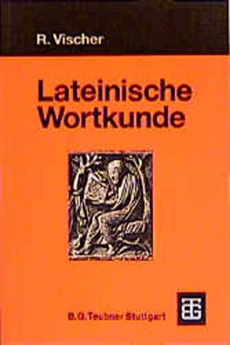 9783598774072: Lateinische Wortkunde für Anfänger und Fortgeschrittene. Mit einem Fundstellenverzeichnis. (Lernmaterialien)