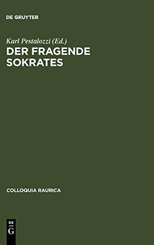 9783598774171: Der fragende Sokrates (Colloquia Raurica) (German Edition)