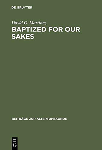 9783598776694: Baptized for Our Sakes: A Leather Trishagion from Egypt (P. Mich. 799) (Beitr GE Zur Altertumskunde)