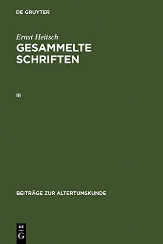 9783598777035: Gesammelte Schriften IIII (BZA 154) (Beiträge Zur Altertumskunde) (German Edition)