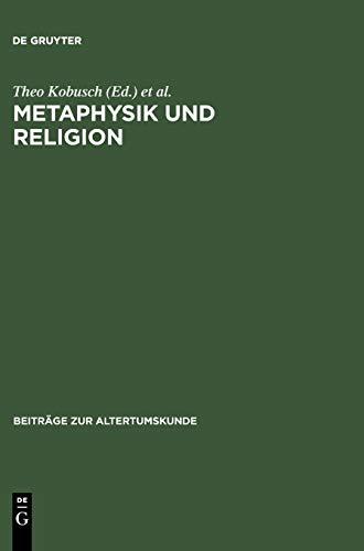 9783598777097: Metaphysik Und Religion (BZA 160) (Beitrage Zur Altertumskunde)