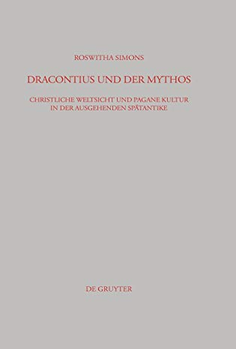 Dracontius und der Mythos (BZA 186) (Beitrage Zur Altertumskunde) (German Edition): Simons, ...