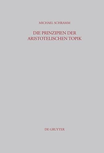 Die Prinzipien der Aristotelischen Topik.: SCHRAMM (Michael)