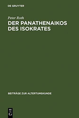 9783598778087: Der Panathenaikos Des Isokrates: Ubersetzung Und Kommentar (Beitrage Zur Altertumskunde)