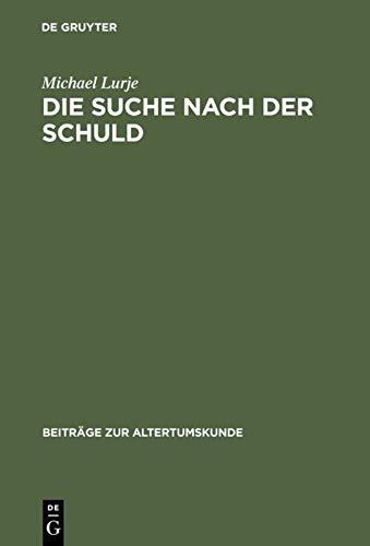 9783598778216: Die Suche nach der Schuld. Sophokles' Oedipus Rex, Aristoteles' Poetik und das Tragödienverständnis der Neuzeit (German Edition)