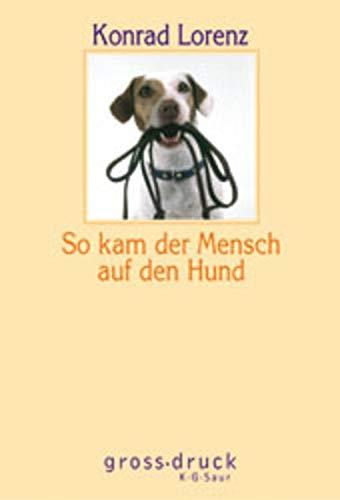 9783598800160: So kam der Mensch auf den Hund. Gro�druck.