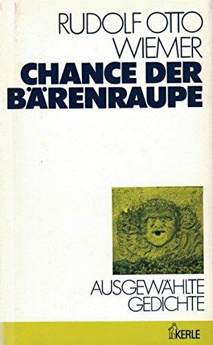 Chance der Ba?renraupe: Ausgewa?hlte Gedichte (German Edition): Wiemer, Rudolf Otto
