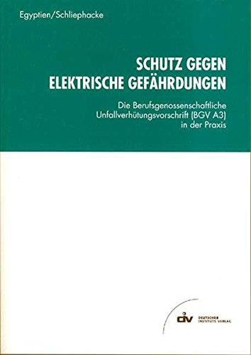9783602146949: Schutz gegen elektrische Gefährdungen: Die Berufsgenossenschaftliche Unfallverhütungsvorschrift (BGV A3) in der Praxis