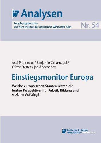 IW-Analysen 54: Einstiegsmonitor Europa. Welche europäischen Staaten: Axel Plünnecke Benjamin