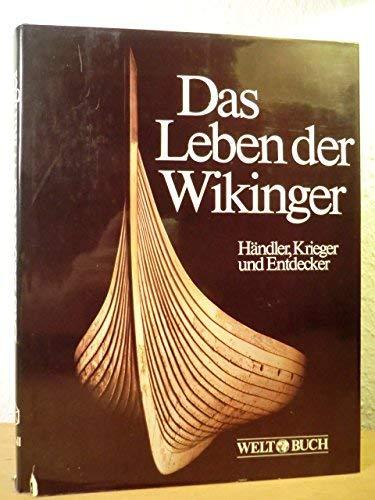 9783607000086: Das Leben der Wikinger. Krieger, H�ndler und Entdecker