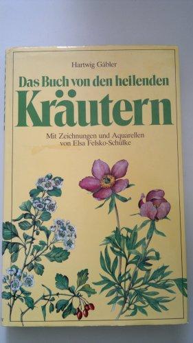 9783607000536: Das Buch von den heilenden Kräutern