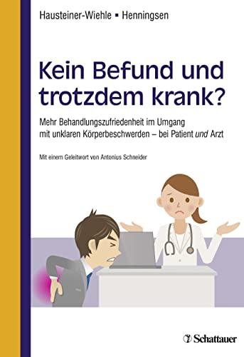 Kein Befund und trotzdem krank?: Constanze Hausteiner-Wiehle, Peter Henningsen
