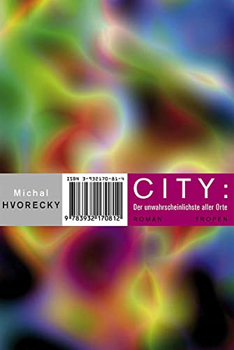 9783608500813: City: Der unwahrscheinlichste aller Orte