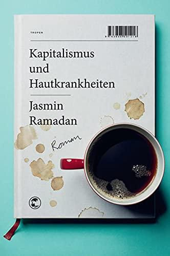 Kapitalismus und Hautkrankheiten: Ramadan, Jasmin