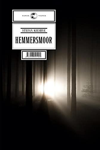 Hemmersmoor: Roman - Stefan Kiesbye