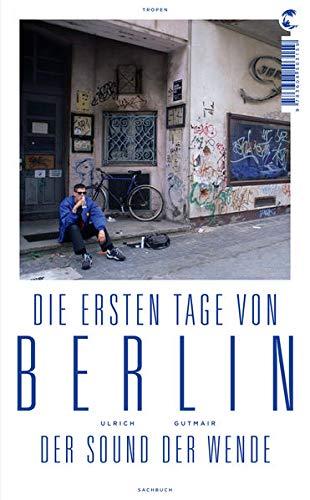 9783608503159: Die ersten Tage von Berlin: Der Sound der Wende