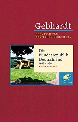 9783608600230: Gebhardt. Handbuch der deutschen Geschichte.: Wolfrum, E:Gebhardt / BRD 1949/90: Bd. 23