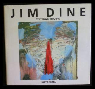 Jim Dine : Malen, was man ist: Shapiro, David