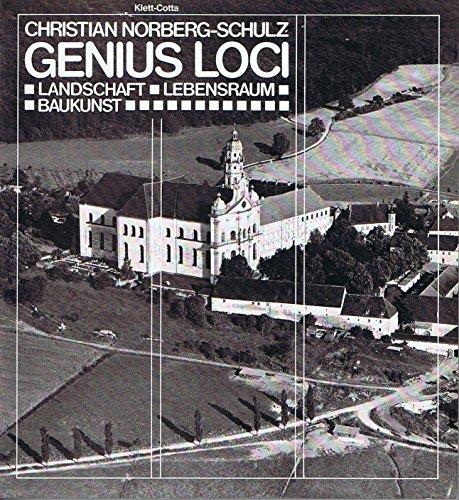 Genius loci: Landschaft, Lebensraum, Baukunst (German Edition) (9783608761573) by Norberg-Schulz, Christian