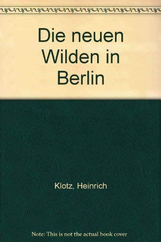 9783608761597: Die neuen Wilden in Berlin (German Edition)