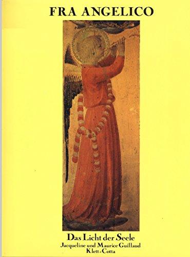 Fra Angelico. Das Licht der Seele. Altarbilder und Fresken des Klosters San Marco in Florenz: ...