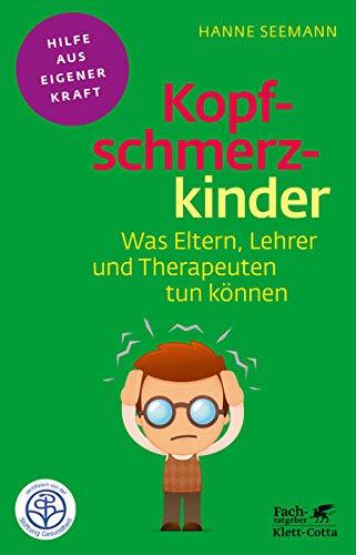 Kopfschmerzkinder : Was Eltern, Lehrer und Therapeuten tun können - Hanne Seemann