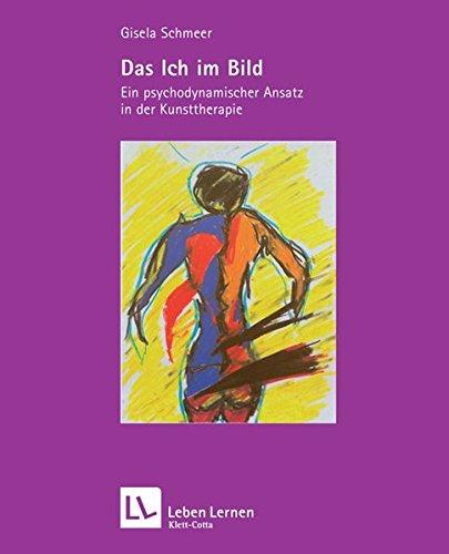 9783608890549: Das Ich im Bild: Ein psychodynamischer Ansatz in der Kunsttherapie
