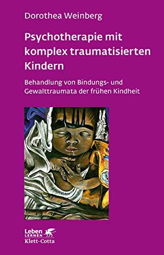9783608891010: Psychotherapie mit komplex traumatisierten Kindern: Behandlung von Bindungs- und Gewalttraumata der fr�hen Kindheit